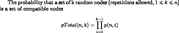 The probability that a set of k random nodes (repetitions allowed, $1\leqslant k \leqslant n$) is a set of compatible nodes $$pTotal(n,k)=\prod_{i=0}^{k-1}p(n,i) $$